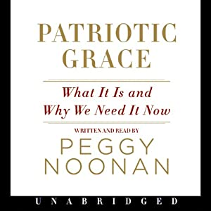 Patriotic Grace | [Peggy Noonan]