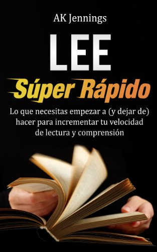 Lee Súper Rápido (Productividad y Crecimiento Personal y Profesional)
