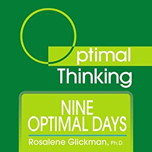 Nine Optimal Days: With Optimal Thinking | [Rosalene Glickman]