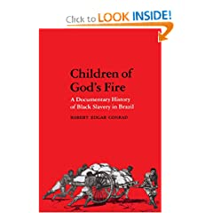 Children of God's Fire: A Documentary History of Black Slavery in Brazil by Robert Edgar Conrad