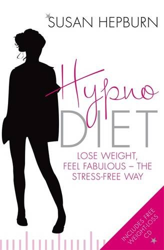 Hypnodiet: Lose weight, feel fabulous - the stress-free way