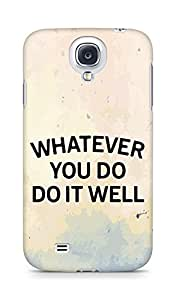 AMEZ whatever you do do it welly Back Cover For Samsung Galaxy S4