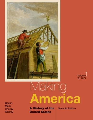 Making America: A History of the United States, Volume I: To 1877 (Making America Berkin Miller compare prices)