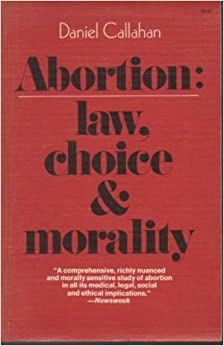 """the moral and immoral perspectives of abortion Why abortion is immoral abortion and moral theory absolute value in history,"""" in the morality of abortion: legal and historical perspectives."""