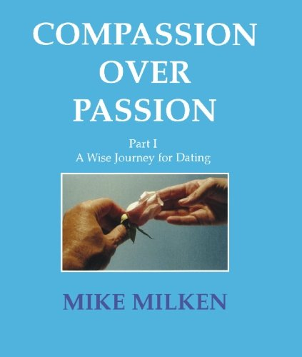 Compassion Over Passion: A Wise Journey For Dating