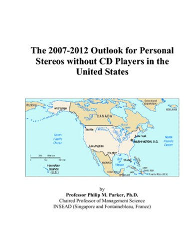 The 2007-2012 Outlook for Personal Stereos without CD Players in the United States