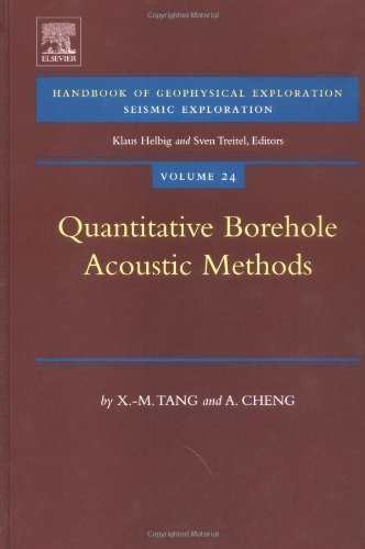 Quantitative Borehole Acoustic Methods, Volume 24 (Handbook of Geophysical Exploration: Seismic Exploration)