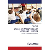 Classroom Observation in Language Teaching: Process, Purpose and Limitations