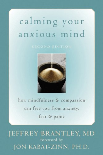 Calming Your Anxious Mind: How Mindfulness and Compassion...