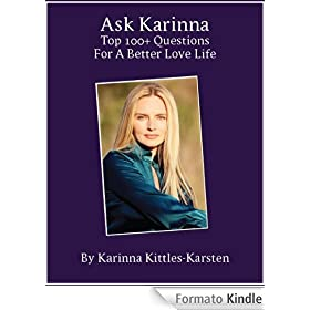 Ask Karinna: Top 100+ Questions for a Better Love Life (English Edition)