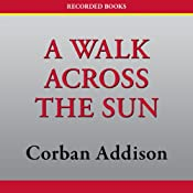 A Walk Across the Sun | [Corban Addison]