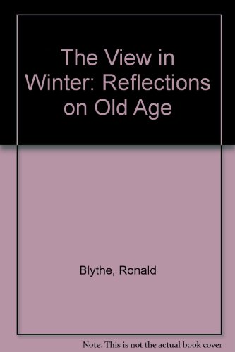 The View in Winter: Reflections on Old Age