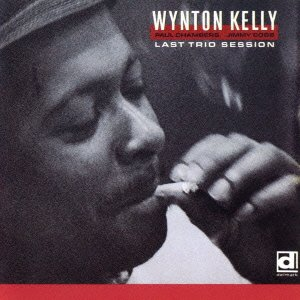 Wynton Kelly - Last Trio Session [Japan CD] PCD-20229 by Wynton Kelly