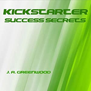 Kickstarter Success Secrets Audiobook