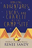 Amazing Adventures of Lucas and Charlie At The Campsite (3)