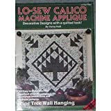 img - for Lo-sew calico machine applique: Decorative designs with a quilted look! book / textbook / text book
