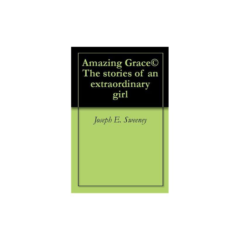 of an extraordinary girl Joseph E. Sweeney  Kindle Store