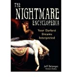 img - for [ [ [ The Nightmare Encyclopedia: Your Darkest Dreams Interpreted [ THE NIGHTMARE ENCYCLOPEDIA: YOUR DARKEST DREAMS INTERPRETED ] By Belanger, Jeff ( Author )Oct-01-2005 Paperback book / textbook / text book