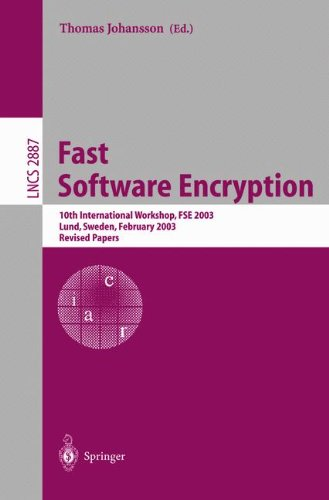 Fast Software Encryption: 10th International Workshop, FSE 2003, LUND, Sweden, February 24-26, 2003, Revised Papers (Lec