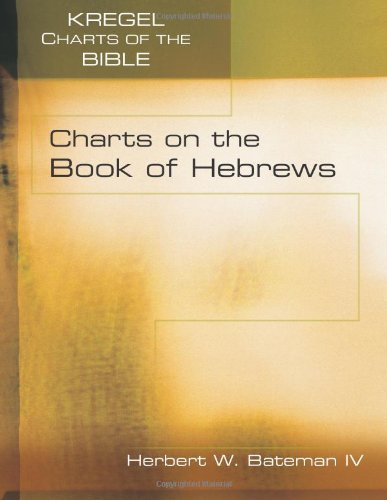 Charts on the Book of Hebrews (Kregel Charts of the Bible and Theology) (Kregel Charts compare prices)