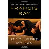 If You Were My Man ~ Francis Ray