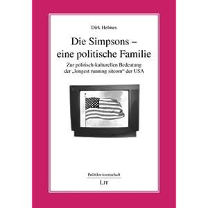 """Die Simpsons - eine politische Familie: Zur politisch-kulturellen Bedeutung der """"longest running sit"""