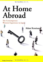 At Home Abroad―The Contemporary Western Experience in Japan