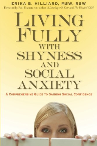Living Fully With Shyness And Social Anxiety: A Comprehensive Guide To Gaining Social Confidence front-867267