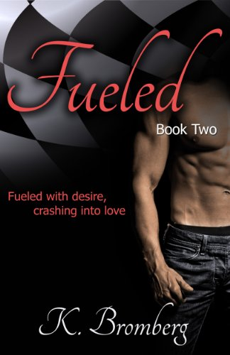 Fueled (The Driven Trilogy) by K. Bromberg