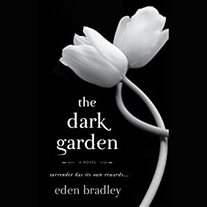 The Dark Garden | [Eden Bradley]
