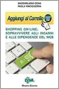 Aggiungi al carrello. Shopping on-line. Sopravvivere agli inganni e