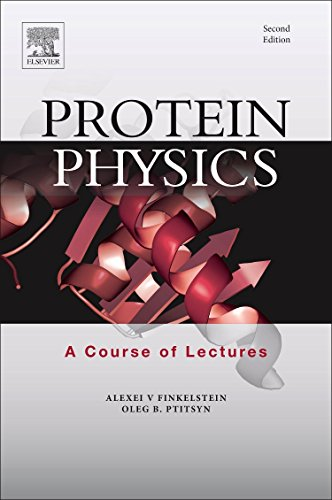 Protein Physics, Second Edition: A Course of Lectures (Soft Condensed Matter, Complex Fluids and Biomaterials) (Soft Condensed Matter compare prices)