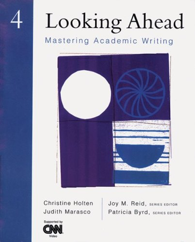 Looking Ahead 4: Mastering Academic Writing