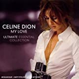 echange, troc Celine Dion - My Love : Ultimate Essential Collection (double CD)