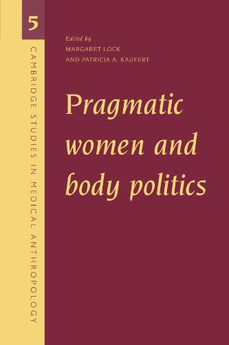 Pragmatic Women and Body Politics Paperback (Cambridge Studies in Medical Anthropology)