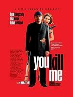 You Kill Me [HD]