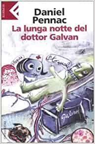La Lunga Notte Del Dottor Galvan (Italian Edition): Daniel Pennac