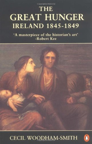 The Great Hunger: Ireland: 1845-1849: Cecil Woodham-Smith: 9780140145151: Amazon.com: Books