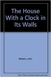 The house with a clock in its walls john bellairs for The house with a clock in its walls ebook