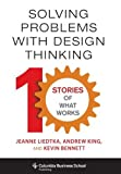 img - for Solving Problems with Design Thinking: Ten Stories of What Works (Columbia Business School Publishing) by Liedtka. Jeanne ( 2013 ) Hardcover book / textbook / text book
