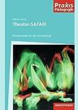 Image de Praxis Pädagogik: Theater-SAFARI: Praxismodelle für die Primarstufe