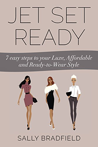 Jet Set Ready: 7 easy Steps to your Luxe, Affordable and Ready-to-Wear Style PDF