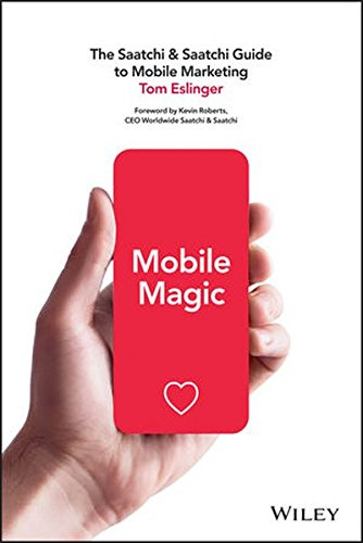 Mobile Magic: The Saatchi & Saatchi Guide to Mobile Marketing and Design