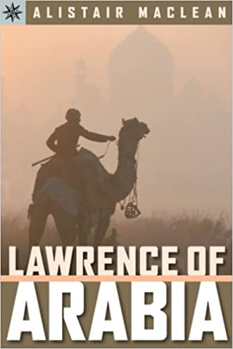 Sterling Point Books®: Lawrence of Arabia written by Alistair MacLean
