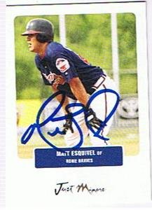 MATT ESQUIVEL 2004 JUST MINORS ROME BRAVES AUTOGRAPHED CARD !! by Just Minors
