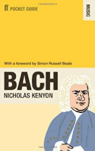 The Faber Pocket Guide To Bach from Faber and Faber
