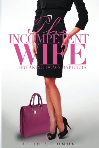 The Incompetent Wife: Breaking Down Barriers