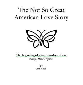 the not so great american love story (living proof. part 1) - ann cook