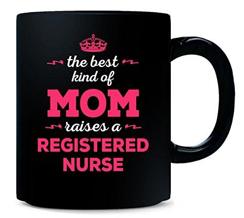 Best Kind Of Mom Raises A Registered Nurse. Gift For Mom - Mug (Registered Nurse Coffee compare prices)