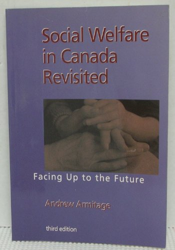 Social Welfare in Canada Revisited: Facing up to the Future